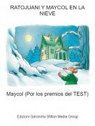 Maycol (Por los premios del TEST) - RATOJUANI Y MAYCOL EN LA NIEVE