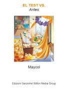 Maycol - EL TEST VS.Antes
