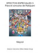 Maycol - EFECTOS ESPECIALES 3Para el concurso de Ratojuani