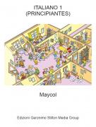 Maycol - ITALIANO 1(PRINCIPIANTES)