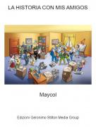 Maycol - LA HISTORIA CON MIS AMIGOS