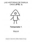 Maycol - LAS HISTORIAS DE FAMILIA ONGO (PTE. 1)
