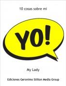 My Lady - 10 cosas sobre mi