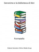 Formaiello - Geronimo e la biblioteca di libri
