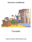 Formaiello - Geronimo indaffarato