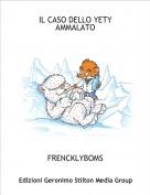 FRENCKLYBOMS - IL CASO DELLO YETY AMMALATO