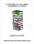 QUESITA STILTON - EL MISTERIO DE LOS LIBROS COLORIDOS (2ª PARTE)