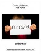 larafontina - Carta pidiendo:Por Favor