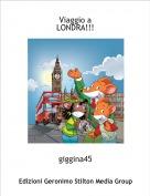 giggina45 - Viaggio a LONDRA!!!
