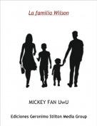 MICKEY FAN UwU - La familia Wilson