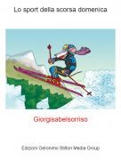 Giorgisabelsorriso - Lo sport della scorsa domenica