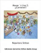 Reportero Stilton - Mouse ´s Live 2:¡¡Carnaval!!