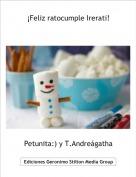Petunita:) y T.Andreágatha - ¡Feliz ratocumple Irerati!