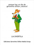 LIA DIVERTILA - porque hay un dia de geronimo stilton ¡ratoico!