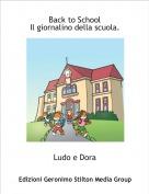 Ludo e Dora - Back to SchoolIl giornalino della scuola.
