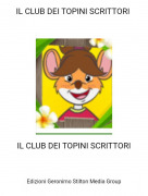 IL CLUB DEI TOPINI SCRITTORI - IL CLUB DEI TOPINI SCRITTORI