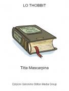 Titta Mascarpina - LO THOBBIT