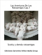 Scotty y demás ratoamigos - Las Aventuras De Los Ratoamigos Cap.1