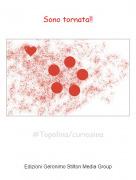 #Topolina/curiosina - Sono tornata!!
