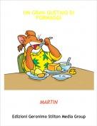 MARTIN - UN GRAN GUSTAIO DI FORMAGGI