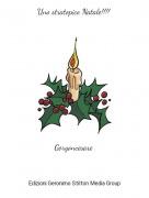 Gorgoncesare - Uno stratopico Natale!!!!