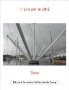 Tiana - In giro per le città