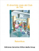 Ratonikua - El divertido viaje del Club de Tea