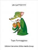Topo Formaggioso - UN GATTO!?!?!?