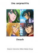 Deneb - Una sorpresitita