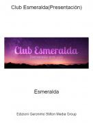 Esmeralda - Club Esmeralda(Presentación)