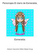 Esmeralda. - Personajes El diario de Esmeralda.