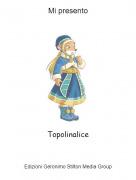 Topolinalice - Mi presento