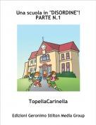 """TopellaCarinella - Una scuola in """"DISORDINE""""! PARTE N.1"""