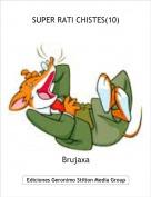 Brujaxa - SUPER RATI CHISTES(10)