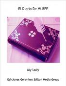 My lady - El Diario De Mi BFF