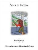 Par Olympe - Paméla en Amérique