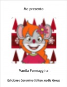 Vanila Formaggina - Me presento