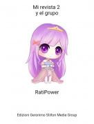 RatiPower - Mi revista 2 y el grupo