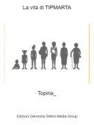 Topiria_ - La vita di TIPMARTA