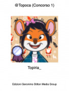Topiria_ - @Topoca (Concorso 1)