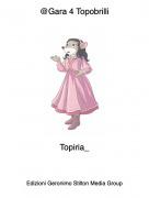 Topiria_ - @Gara 4 Topobrilli