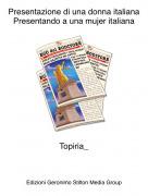 Topiria_ - Presentazione di una donna italianaPresentando a una mujer italiana