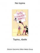 Topina_ribelle - Noi topine