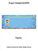 Topiria_ - Auguri beagiordy2000
