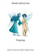 Francisa - Susan amica mia