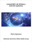 Osita Quesosa - GANADORES ME RESBALA EDICIÓN QUESOSA