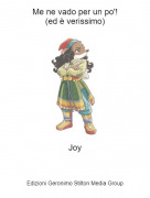 Joy - Me ne vado per un po'!(ed è verissimo)