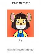 Joy - LE MIE MAESTRE