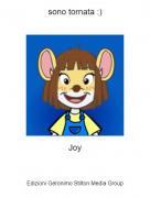 Joy - sono tornata :)