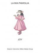 JOY - LA MIA FAMIGLIA
